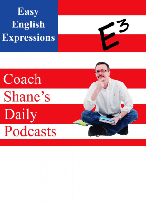 слушать аудиокнигу  Daily Easy English Expressions  Coach Shane (читает Coach Shane) на Story4.me